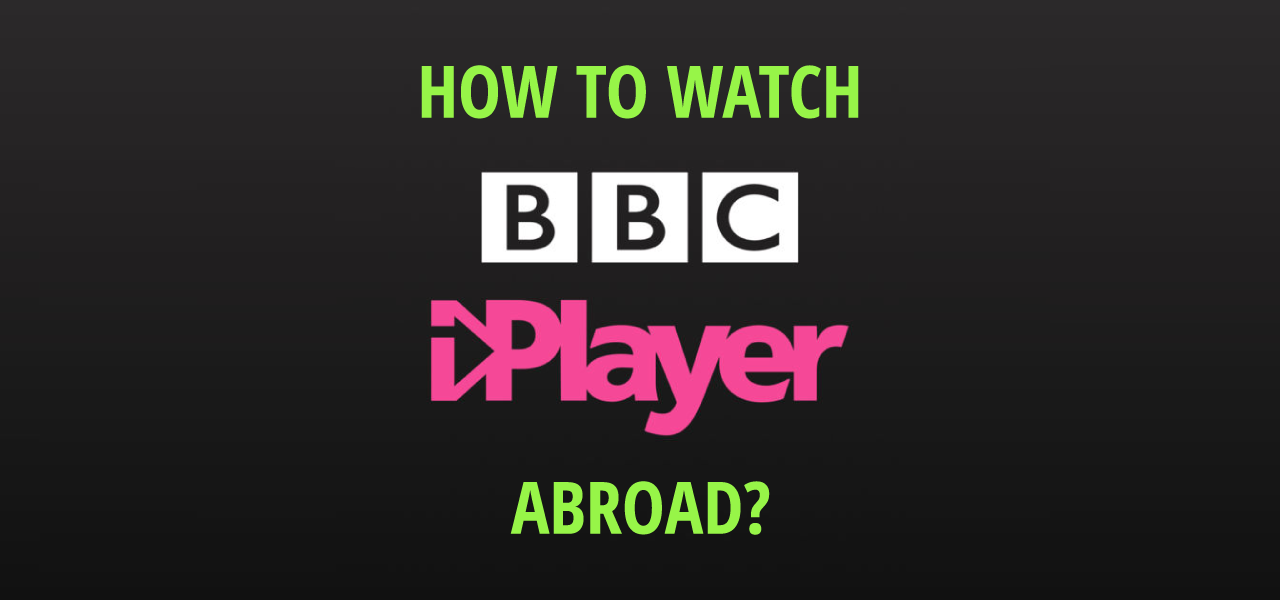 watch bbc iplayer outside uk