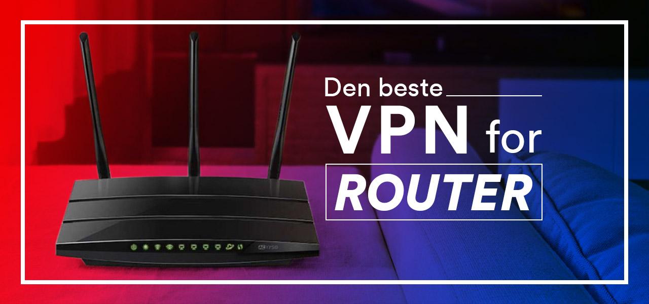 den beste vpn for router