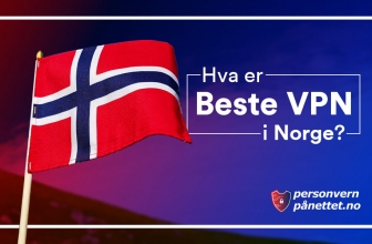 Beste VPN 2021: De Beste VPN i Norge