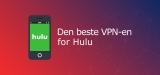 Den beste VPN-en for Hulu
