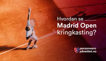Hvordan se Madrid Open live hvor som helst i 2021?