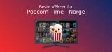 Bruk en VPN for Popcorn Time Online