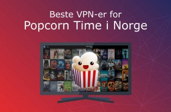 Bruk en VPN for Popcorn Time Online