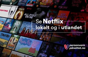 Se amerikansk Netflix lokalt og i utlandet