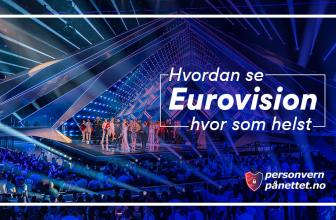 Se Eurovision hvor som helst