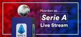 Hvordan se Serie A Live Stream