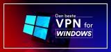 5 beste VPN for Windows og bærbar PC 2021