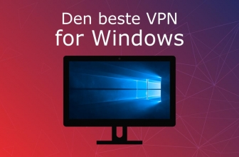 5 beste VPN for Windows og bærbar PC 2020